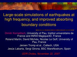 Large-scale simulations of earthquakes at high frequency, and improved absorbing boundary conditions