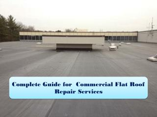 Complete Guide for  Commercial Flat Roof Repair Services