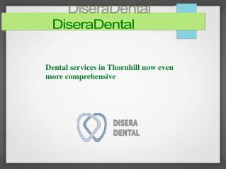 Dental services in Thornhill now even more comprehensive