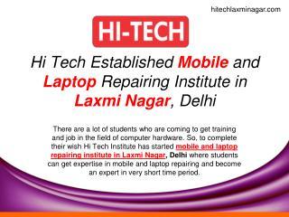 Hi Tech Established Mobile and Laptop Repairing Institute in Laxmi Nagar, Delhi