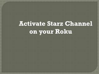 Activate Starz on your Roku