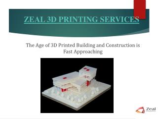 The Age of 3D Printed Building and Construction | Zeal 3D Printing Services