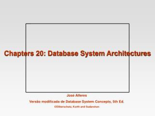 Chapters 20: Database System Architectures