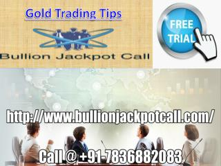 Gold Silver Jackpot Call Specialist in MCX Commodity Market: Bullion Jackpot Call
