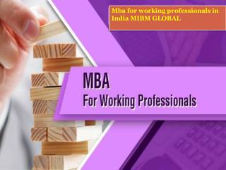 Mba for working professionals in India MIBM GLOBAL