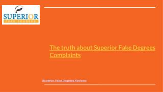The truth about Superior Fake Degrees Complaints