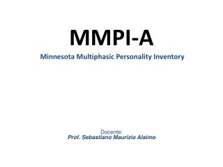 MMPI-A  Minnesota Multiphasic Personality Inventory
