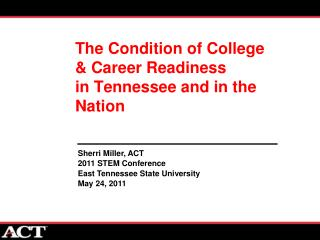 The Condition of College  Career Readiness  in Tennessee and in the Nation