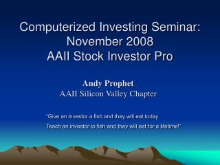 Computerized Investing Seminar: November 2008 AAII Stock Investor Pro