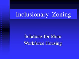 Inclusionary  Zoning