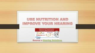 How to improve your Hearing Loss and Prevent your Hearing With Nutrition