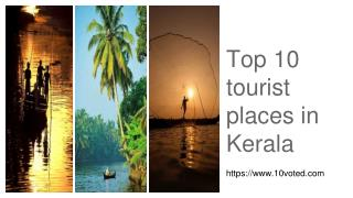 Top 10 Tourist Places to Visit in Kerala
