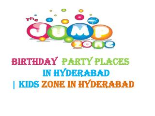 Birthday  Party Places In Hyderabad | Kids Zone In Hyderabad