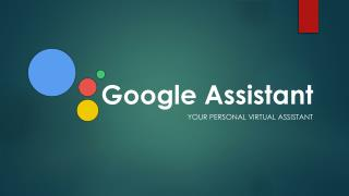 An overview of Google Assistant