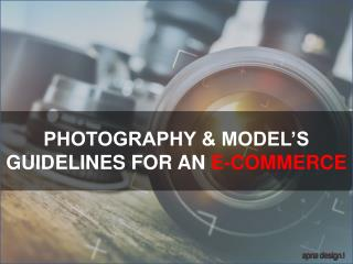 PHOTOGRAPHY & MODEL'S GUIDELINES FOR AN E-COMMERCE