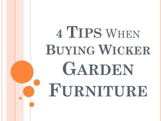 4 Tips When Buying Wicker Garden Furniture
