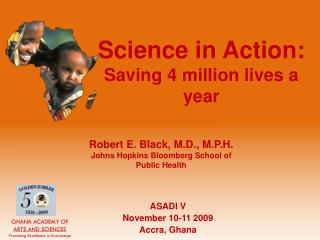 Science in Action:  Saving 4 million lives a year