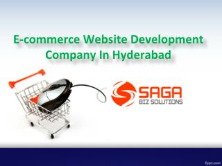 E-commerce Website Development Company In Hyderabad - Saga  Bizsolutions