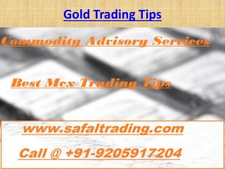 Accurate Mcx Gold Tips, MCX Tips Free Trial Call @  91-9205917204