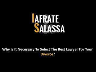 Why Is It Necessary To Select The Best Lawyer For Your Divorce? - isfamilylaw.com