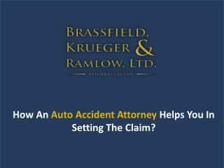 How An Auto Accident Attorney Helps You In Setting The Claim? - bkr-law.com