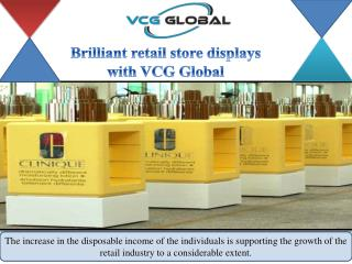 Brilliant retail store displays with VCG Global