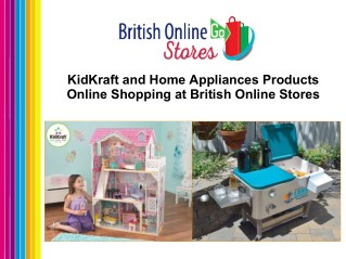KidKraft and Home Appliances Products Online Shopping at British Online Stores