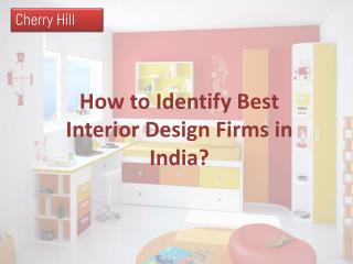 How to Identify Best Interior Design Firms in India?