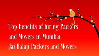 Benefits of Hiring Packers and Movers in Mumbai- Jai Balaji