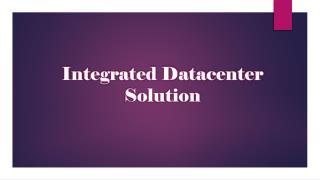 Integrated Datacenter Solution