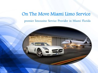 Miami Airport Limo Service By On The Move Miami