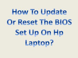 How To Update Or Reset The BIOS Set Up On Hp Laptop?