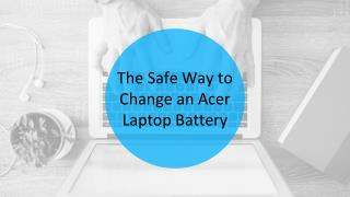 The Safe Way to Change an Acer Laptop Battery