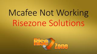 Mcafee Not Working | Risezone Solutions