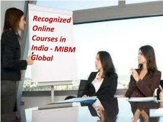 Every one of the associations, Recognized Online Courses in India