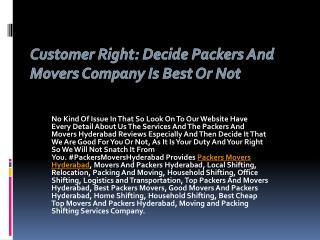 Customer Right: Decide Packers And Movers Company Is Best Or Not