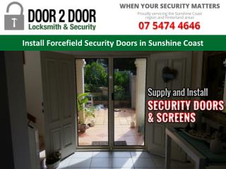 Install Forcefield Security Doors in Sunshine Coast