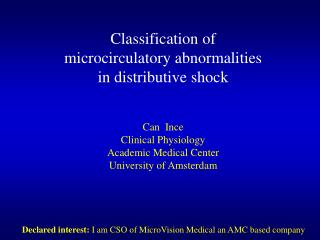 Classification of microcirculatory abnormalities in distributive shock Can  Ince Clinical Physiology Academic Medical Ce