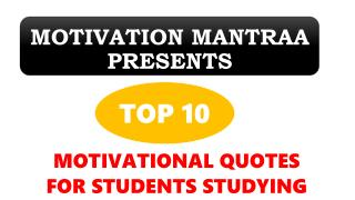 Top 10 Motivational Quotes For Students Studying | Motivation Mantraa