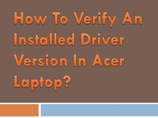 How To Verify An Installed Driver Version In Acer Laptop?
