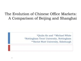 The Evolution of Chinese Office Markets:  A Comparison of Beijing and Shanghai