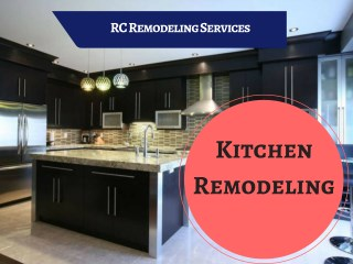 Reliable Services for Kitchen Remodeling in San Bernardino & Corona