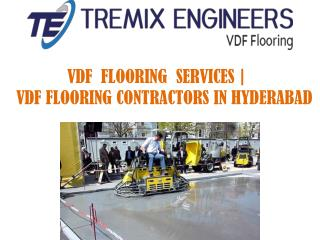 VDF  FLOORING  SERVICES |    VDF FLOORING CONTRACTORS IN HYDERABAD
