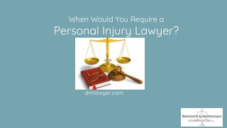 When Would You Require a Personal Injury Lawyer?