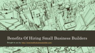 Benefits Of Hiring Small Business Builders