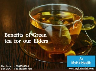 Benefits of Green tea for our Elders