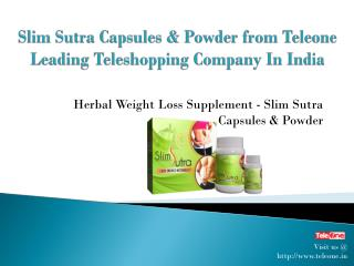Slim Sutra - Best Herbal Weight Loss Supplement from Teleone