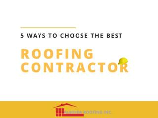5 Ways to Choose the Best Roofing Contractor