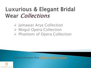 Rich And Elegant Bridal Wear Collection By Renowned Dress Designers Anjalee & Arjun Kapoor