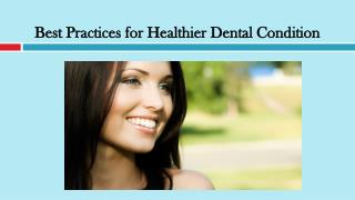 Best Practices for Healthier Dental Condition